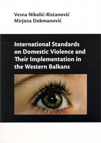 International Standards on Domestic Violence and Their Implementation in the Western Balkans
